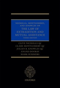Cover Nicholls, Montgomery, and Knowles on The Law of Extradition and Mutual Assistance