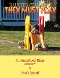 Cover Haunted Coal Ridge: They Must Play
