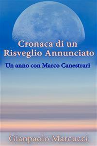 Cover Cronaca di un Risveglio Annunciato. Un anno con Marco Canestrari