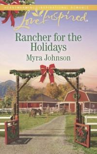Cover Rancher For The Holidays (Mills & Boon Love Inspired)