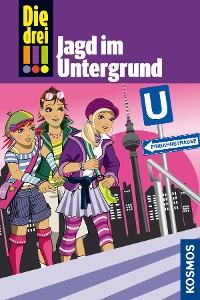 Cover Die drei !!!, 22, Jagd im Untergrund (drei Ausrufezeichen)