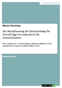 Cover Die Beeinflussung der Entscheidung für (Social) Egg Freezing durch die Lebenssituation