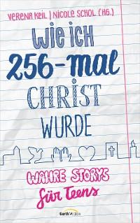 Cover Wie ich 256-mal Christ wurde