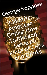 Cover Modern American Drinks / How to Mix and Serve All Kinds of Cups and Drinks