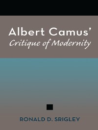 Cover Albert Camus' Critique of Modernity
