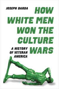 Cover How White Men Won the Culture Wars