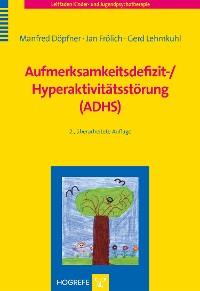 Cover Aufmerksamkeitsdefizit-/Hyperaktivitätsstörung (ADHS)