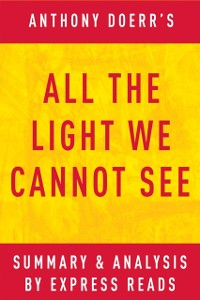 Cover All the Light We Cannot See: by Anthony Doerr | Summary & Analysis