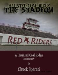 Cover Haunted Coal Ridge: The Stadium