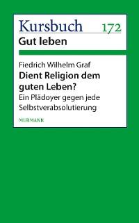 Cover Dient Religion dem guten Leben?