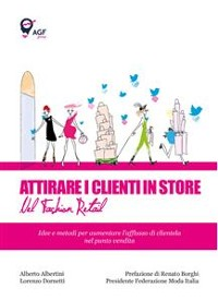 Cover Attirare i Clienti in Store nel Fashion Retail