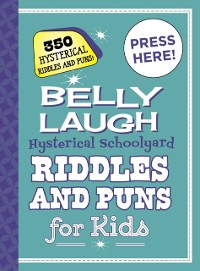 Cover Belly Laugh Hysterical Schoolyard Riddles and Puns for Kids