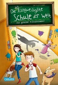 Cover Die unlangweiligste Schule der Welt 2: Das geheime Klassenzimmer