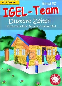 Cover IGEL-Team Band 40 - Düstere Zeiten