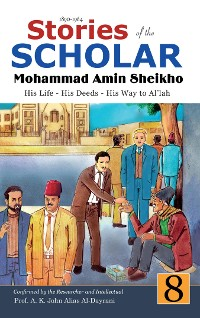 Cover Stories of the Scholar Mohammad Amin Sheikho - Part Eight