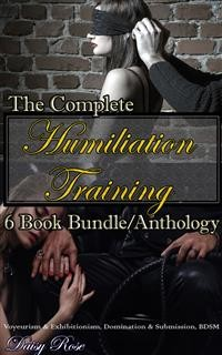Cover The Complete Humiliation Training 6-Book Bundle/Anthology
