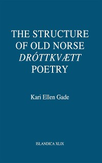 """Cover The Structure of Old Norse """"Dróttkvætt"""" Poetry"""