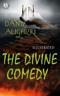 Cover Dante Alighieri - The Divine Comedy (Illustrated)