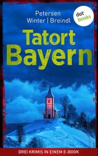 Cover Tatort: Bayern - Drei Krimis in einem eBook