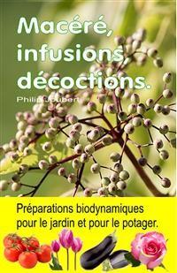 Cover Macéré, infusions, décoctions. Préparations biodynamiques pour le jardin et pour le potager.