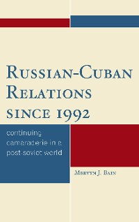 Cover Russian-Cuban Relations since 1992