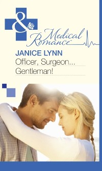 Cover Officer, Surgeon...Gentleman! (Mills & Boon Medical)