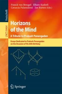 Cover Horizons of the Mind. A Tribute to Prakash Panangaden