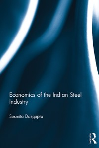 Cover Economics of the Indian Steel Industry