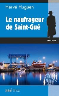 Cover Le naufrageur de Saint-Gué