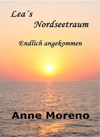 Cover Leas Nordseetraum. Endlich angekommen