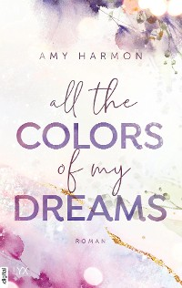 Cover All the Colors of my Dreams