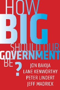 Cover How Big Should Our Government Be?