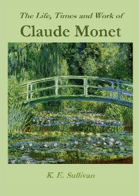 Cover The Life, Times and Work of Claude Monet