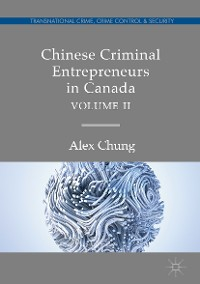 Cover Chinese Criminal Entrepreneurs in Canada, Volume II