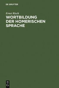 Cover Wortbildung der homerischen Sprache
