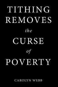 Cover Tithing Removes the Curse of Poverty