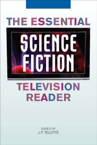 Cover Essential Science Fiction Television Reader