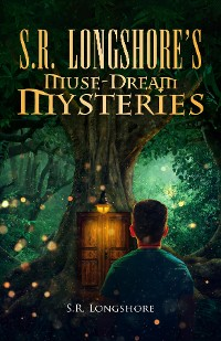 Cover S.R. Longshore's Muse-Dream Mysteries
