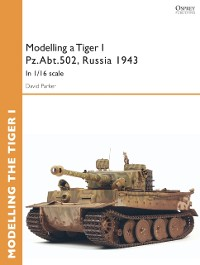 Cover Modelling a Tiger I Pz.Abt.502, Russia 1943