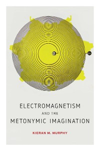 Cover Electromagnetism and the Metonymic Imagination