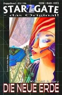 Cover STAR GATE 185-186: Die neue Erde