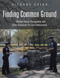 Cover Finding Common Ground: Mental Illness Recognition and Crisis Response for Law Enforcement