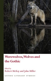 Cover Werewolves, Wolves and the Gothic