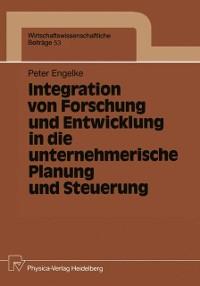 Cover Integration von Forschung und Entwicklung in die unternehmerische Planung und Steuerung