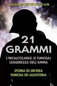 Cover 21 grammi: l'incalcolabile leggerezza dell'anima