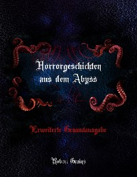 Cover Horrorgeschichten aus dem Abyss - Erweiterte Gesamtausgabe