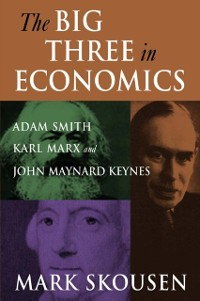 Cover Big Three in Economics: Adam Smith, Karl Marx, and John Maynard Keynes