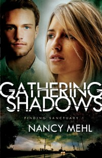 Cover Gathering Shadows (Finding Sanctuary Book #1)