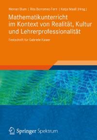 Cover Mathematikunterricht im Kontext von Realität, Kultur und Lehrerprofessionalität