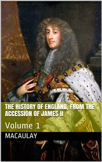 Cover The History of England, from the Accession of James II — Volume 1